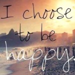 i-choose-to-be-happy-quote